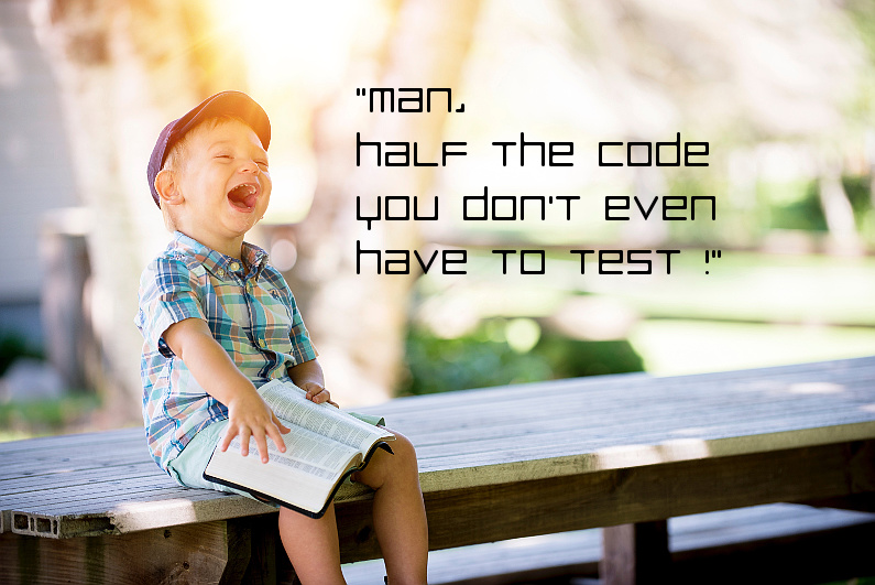 Happy that half the code does not need testing